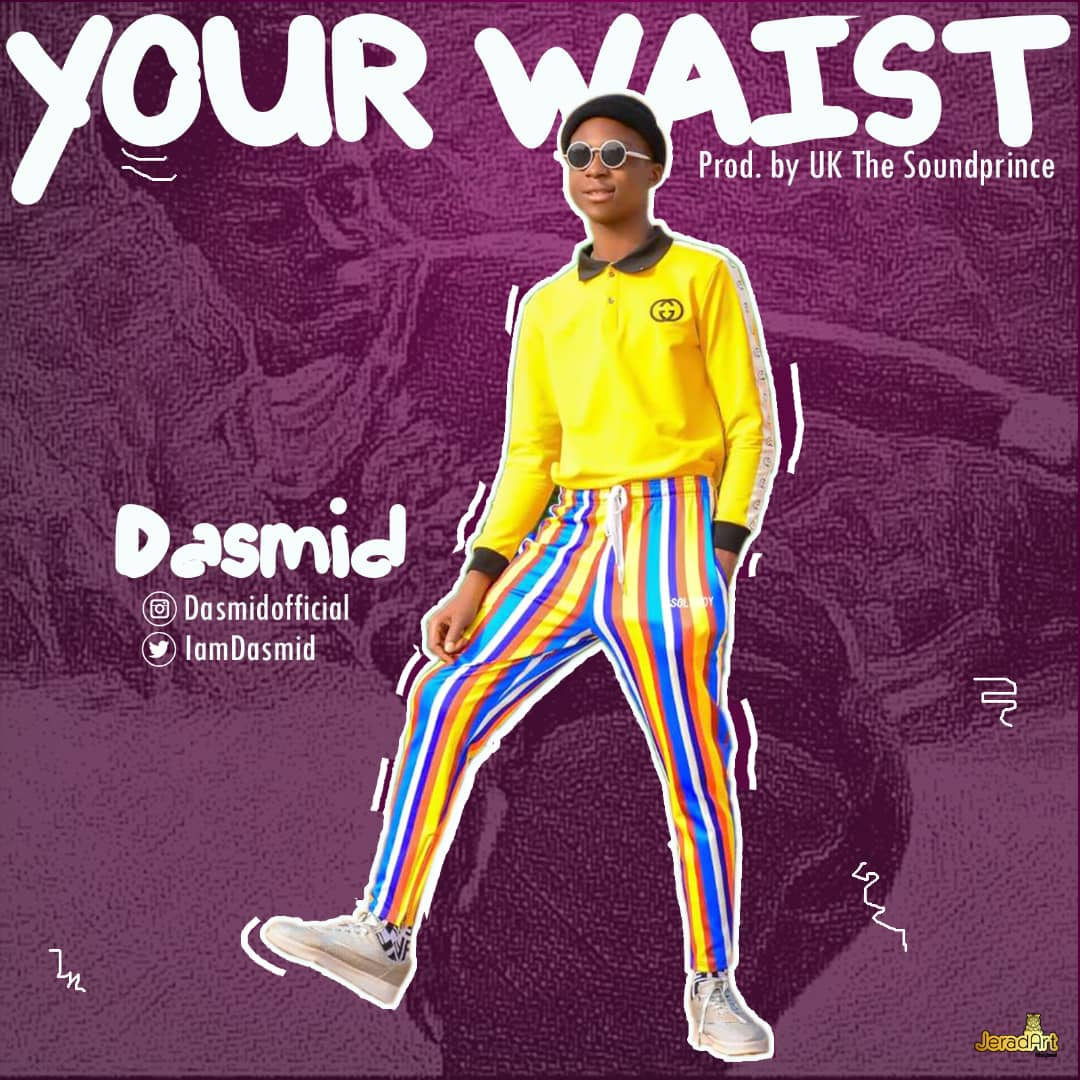 Dasmid Your Waist art